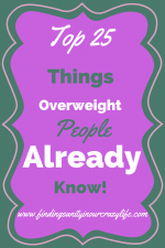 Top 25 Things Overweight People Already Know