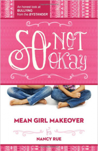 Book Review and Giveaway: So Not Okay by Nancy Rue