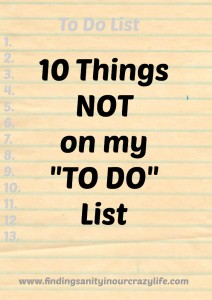 10 Things NOT on my TO DO List