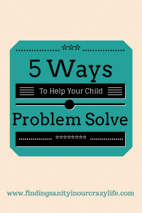 5 Ways to Help Your Child Problem Solve
