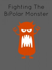 Fighting the BiPolar Monster
