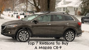Top 7 Reasons to Buy A Mazda CX-9