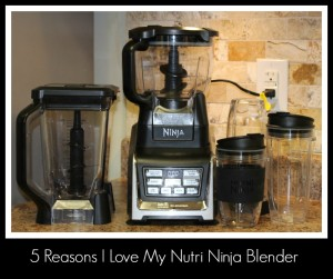 5 Reasons I Love My Nutri Ninja Blender