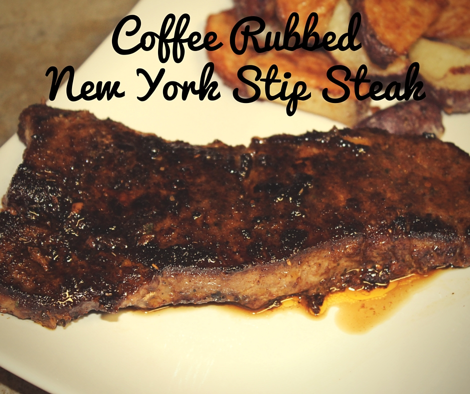 Coffee Rubbed New York Strip Steak | Finding Sanity in Our Crazy Life