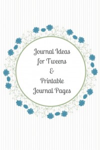 Journal Ideas for Tweens With Printable Journal Pages
