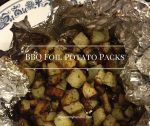 BBQ Foil Potato Packs – 12 Days of BBQ Ideas