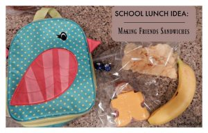 Making Friends Sandwiches  – 12 Days of Back to School Lunches