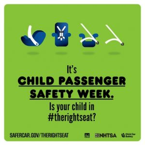 Is Your Child in the Right Seat? – Child Passenger Safety Week