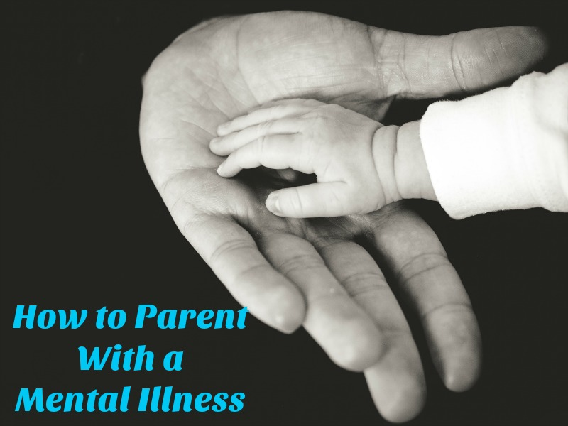 How to parent with a mental illness