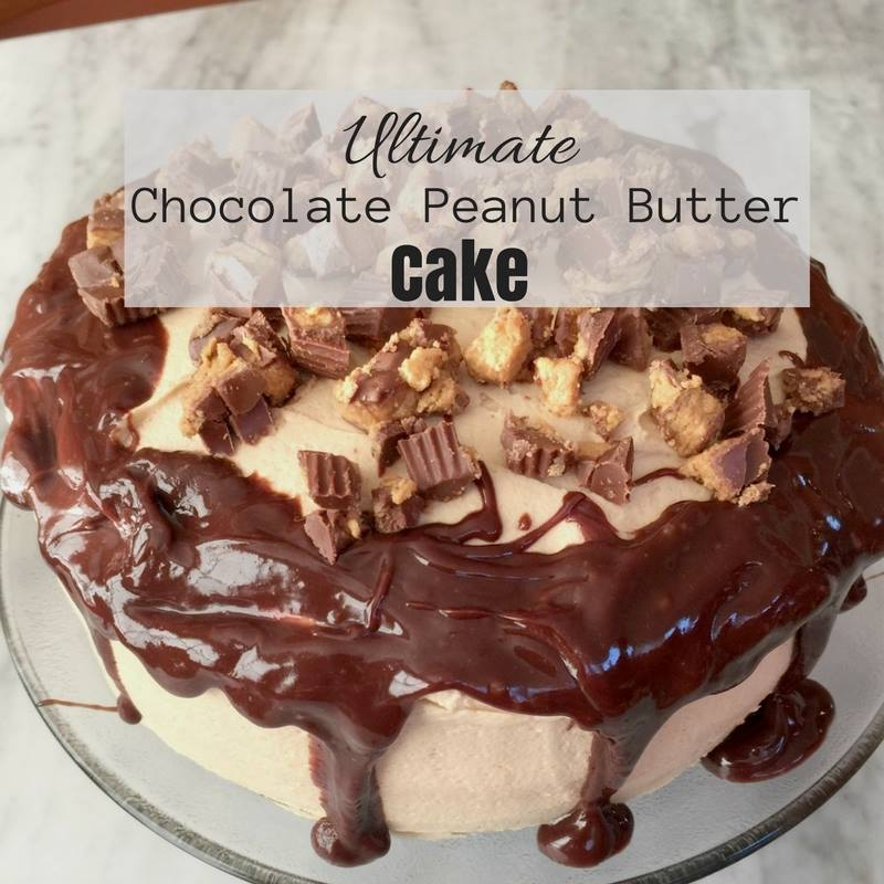 Ultimate Chocolate Peanut Butter Cake - 12 Days of Thanksgiving ...