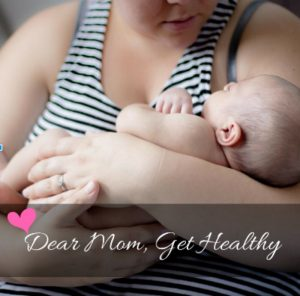 Dear Moms, You Must Get Healthy