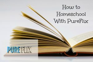 How to Homeschool with PureFlix