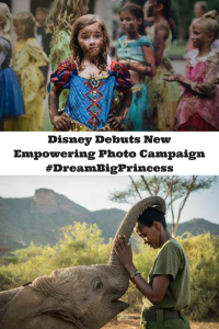 Disney Debuts New Empowering Photo Campaign – #DreamBigPrincess