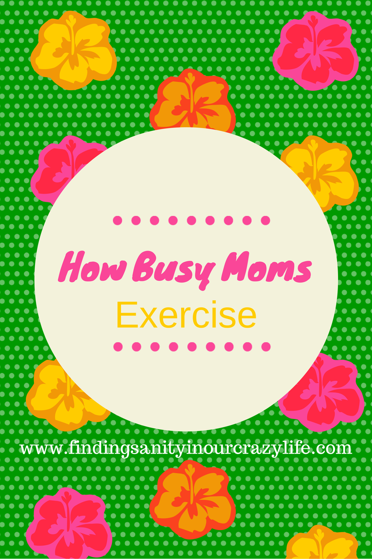 how busy moms exercise