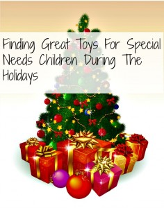 Finding Great Toys For Special Needs Children During The Holidays