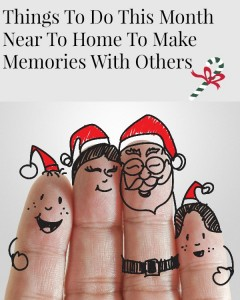 Things To Do This Month Near to Home to Make Memories With Others