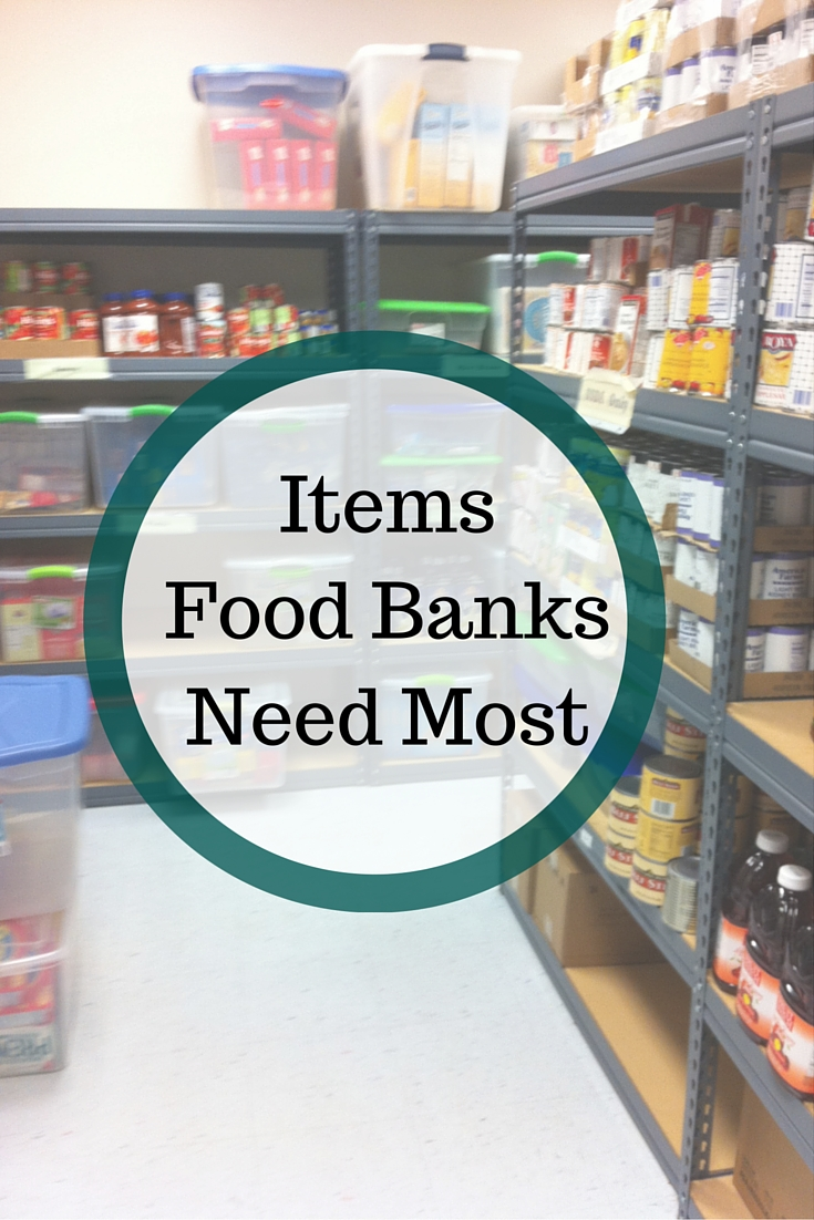 Items Food Banks Need Most Finding Sanity In Our Crazy Life