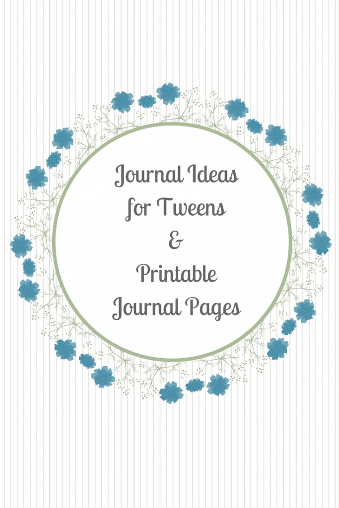 Journal Ideas for Tweens