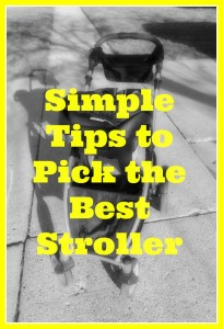 Simple Tips to Help You Pick the Best Stroller