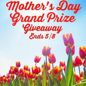 Mother's Day Grand Prize Giveaway