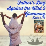 Father's Day Against The Wild II Giveaway