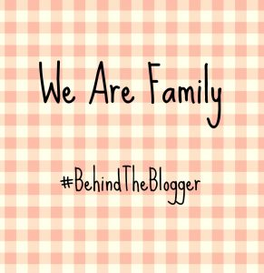 We Are Family Despite Our DNA- #BehindTheBlogger