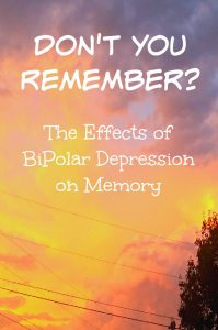Don't You Remember : The Effects of BiPolar Depression on Memory – #BehindTheBlogger