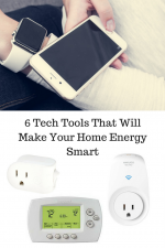 6 Tech Tools That Will Make Your Home Energy Smart