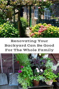 Renovating Your Backyard Can Be Good For The Whole Family