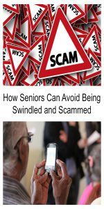 How Seniors Can Avoid Being Swindled and Scammed