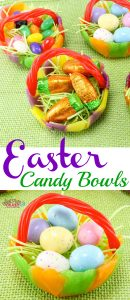 Easter Candy Bowls – #EasterSweetsandTreats