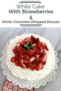 Strawberry Shortcake with White Chocolate Mousse – #EasterSweetsandTreats