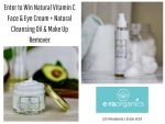 Giveaway: Natural Vitamin C Face & Eye Cream + Natural Cleansing Oil & Make Up Remover