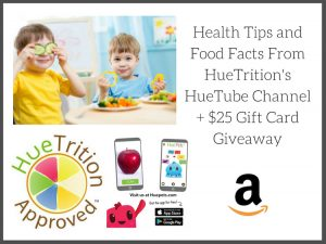 Health Tips and Food Facts From HueTrition's HueTube Channel + $25 Gift Card Giveaway