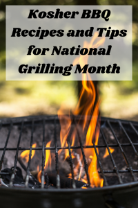 Kosher BBQ Recipes and Tips for National Grilling Month
