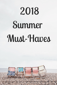 2018 Summer Must-Haves Guide