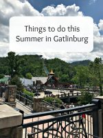 Things to do this Summer in Gatlinburg