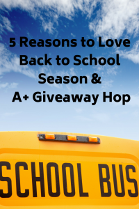 5 Reasons to Love Back to School Season & the A+ Giveaway Hop – Ends 8/30