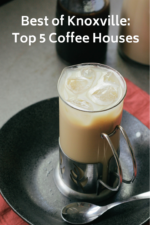 Best of Knoxville: Top 5 Coffee Houses