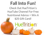 HueTube – Free Nutritional Advice + Win A $25 Gift Card! – Ends 10/24