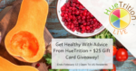 Get Healthy With Advice From HueTrition + $25 Gift Card Giveaway!