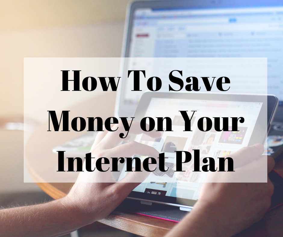 How To Save Money on Your Internet Plan | Finding Sanity in
